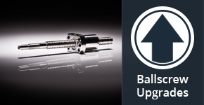 Ballscrew Upgrades